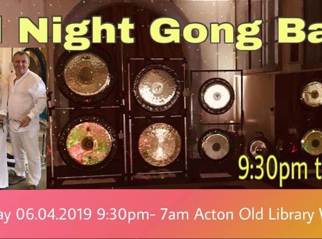 All Night Gong Bath 6th of April 2019