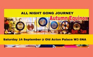 Autumn Equinox - All Night Gong Journey