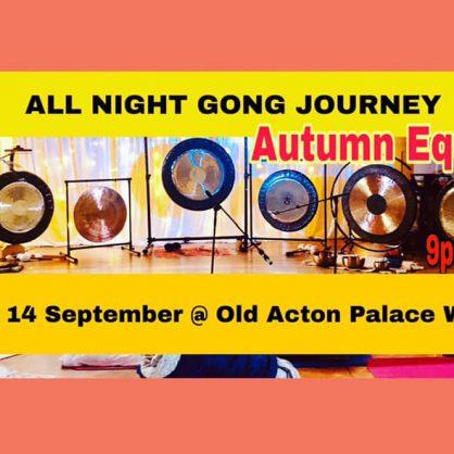 All Night Gong Journey - Autumn Equinox